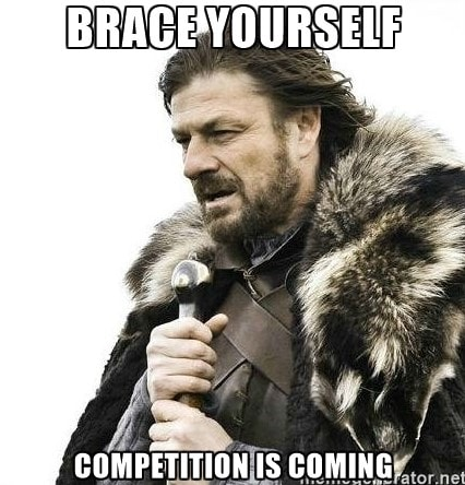 Competition is Coming