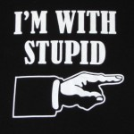 Im with stupid!