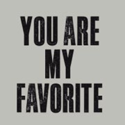 You're My Favorite!